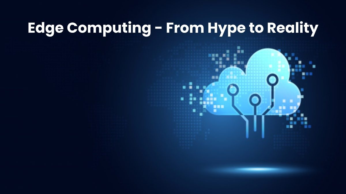 Edge Computing – From Hype to Reality – [2020]