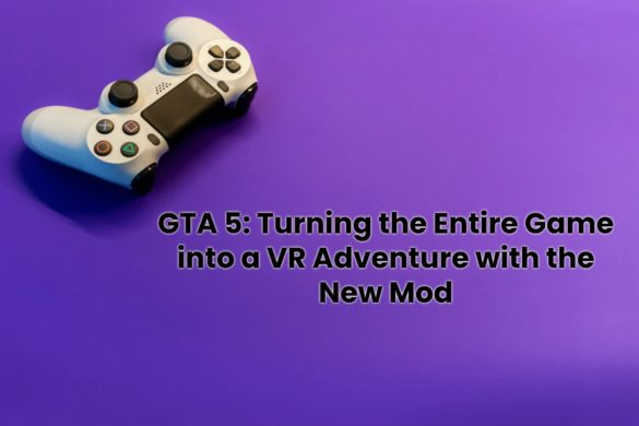 image result for GTA 5: Turning the Entire Game into a VR Adventure with the New Mod