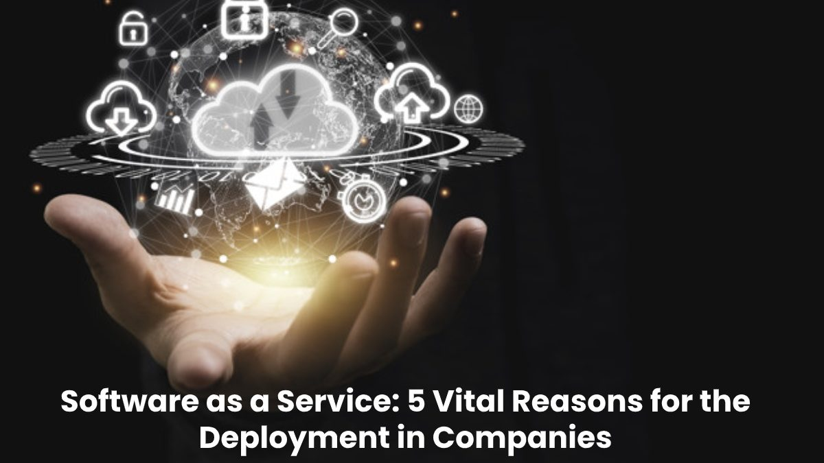 Software as a Service (SaaS): 5 Important Reasons for the Deployment in Companies – [2020]