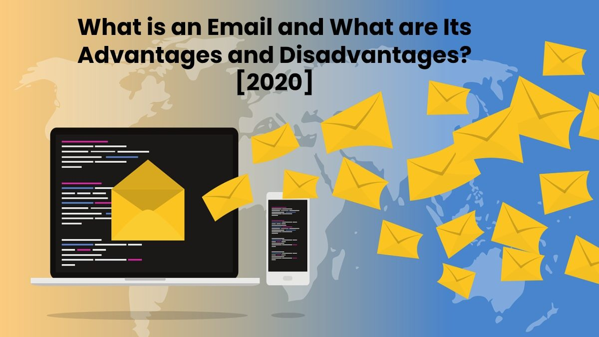 Email – What is it, Advantages, Disadvantages and More