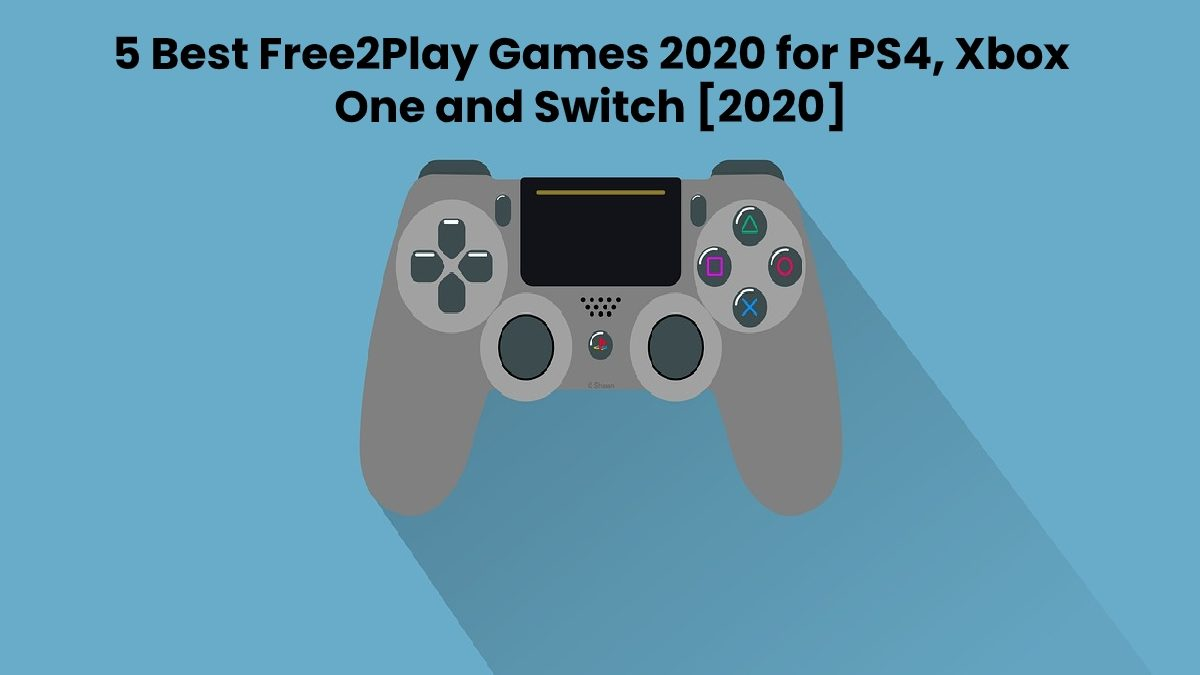 The 5 Best Free2Play Games 2020 for PS4, Xbox One & Switch
