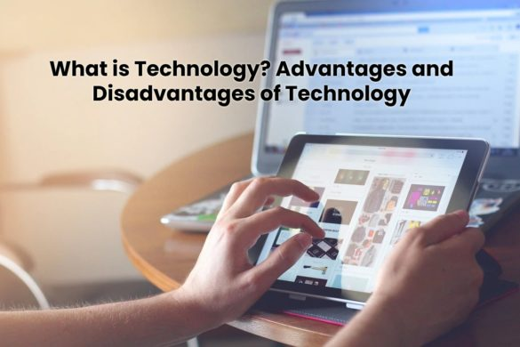 image result for What is Technology - Advantages and Disadvantages of Technology