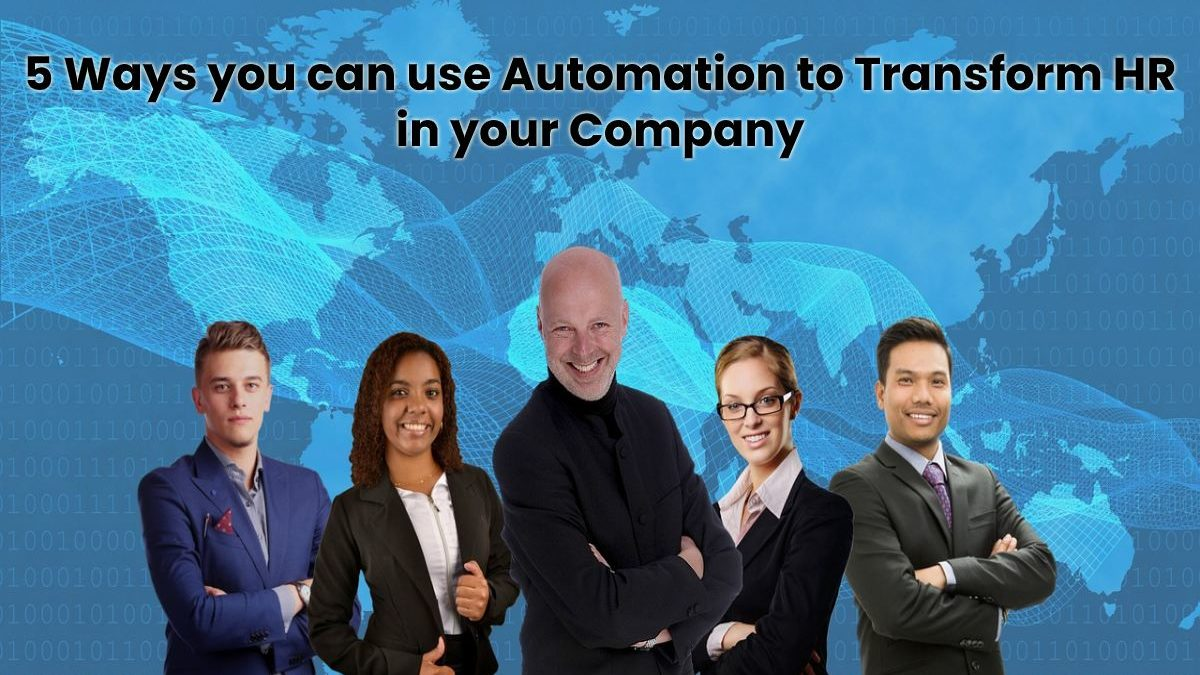 5 Ways you can use Automation to Transform HR in your Company – [2020]