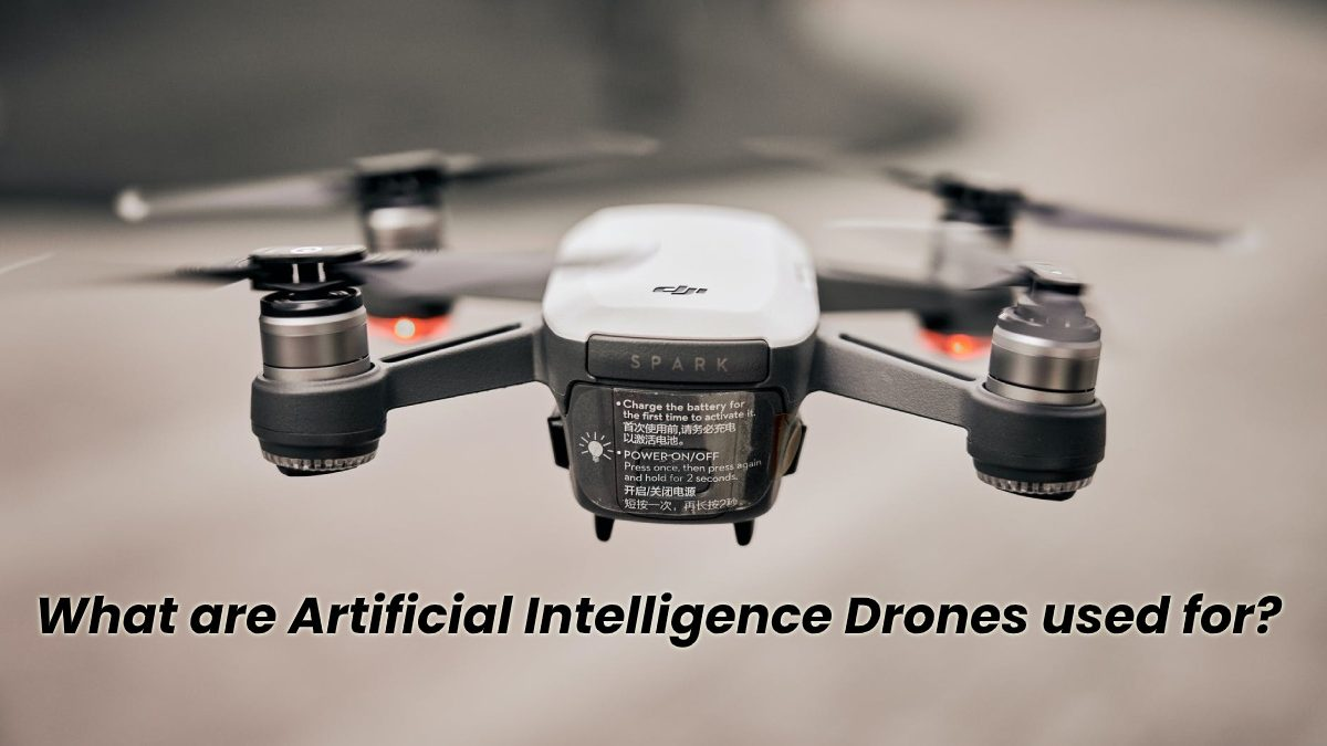 What are Artificial Intelligence Drones used for?