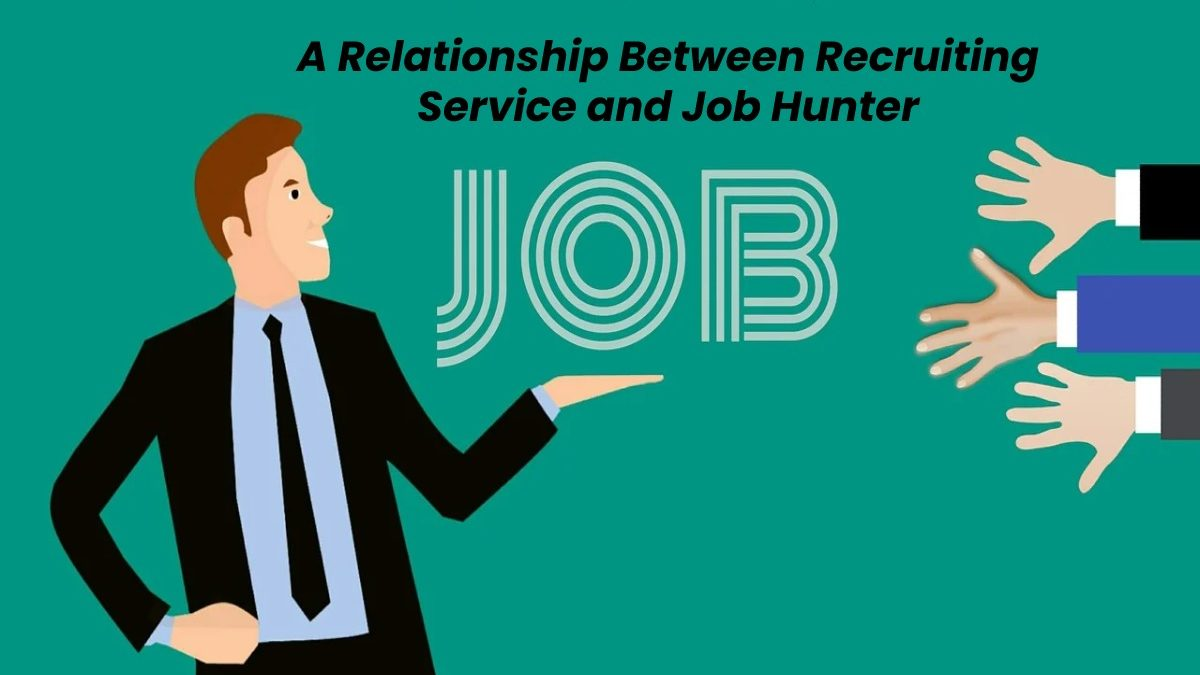 A Relationship Between Recruiting Service and Job Hunter