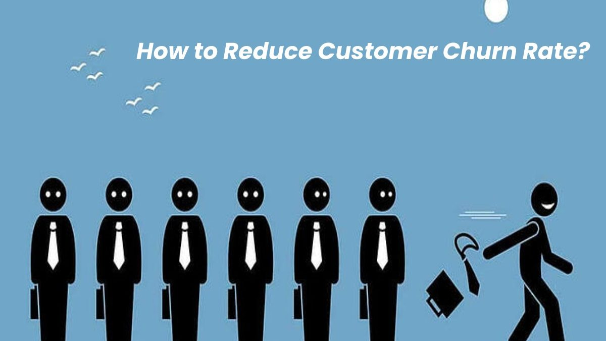 Proven Strategies to Reduce Customer Churn Rate