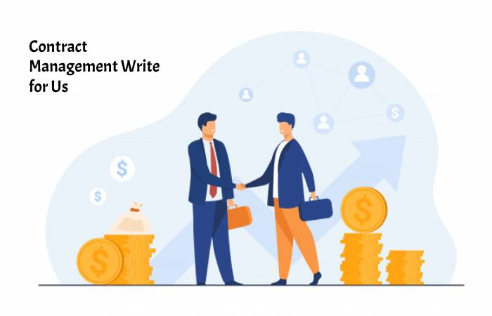 Contract Management Write for Us