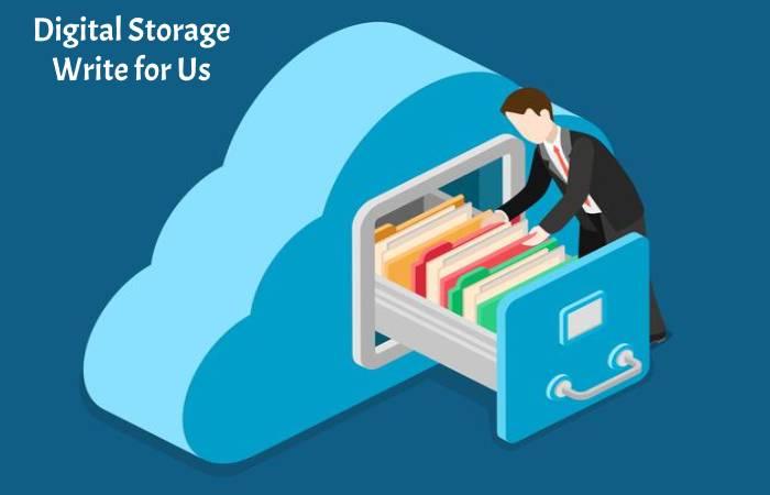 Digital Storage Write for Us