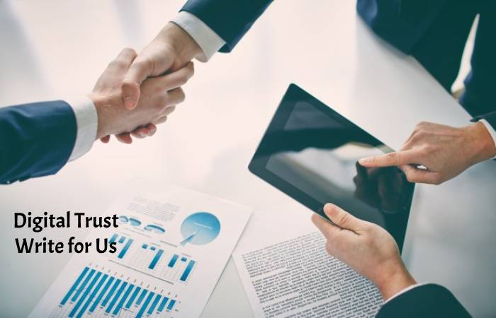 Digital Trust Write for Us