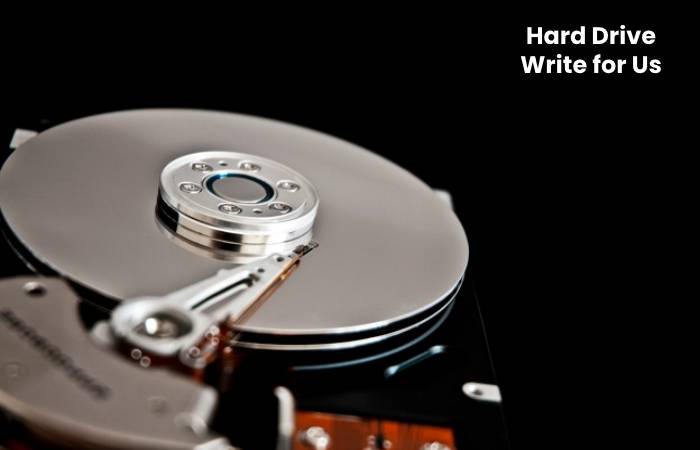 Hard Drive Write for Us