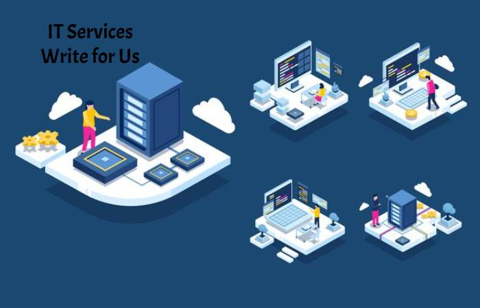 IT Services Write for Us