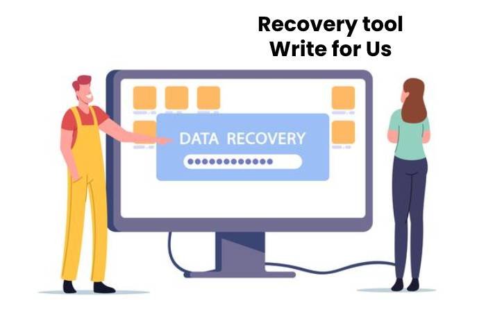 Recovery tool Write for Us