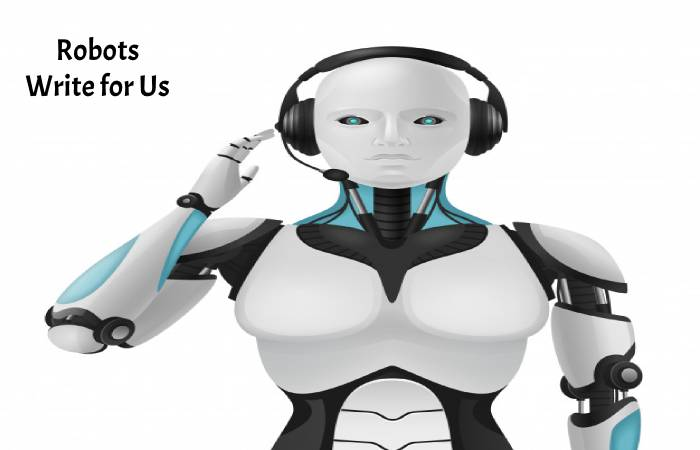 Robots Write for Us