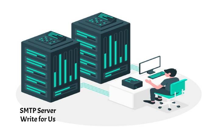 SMTP Server Write for Us