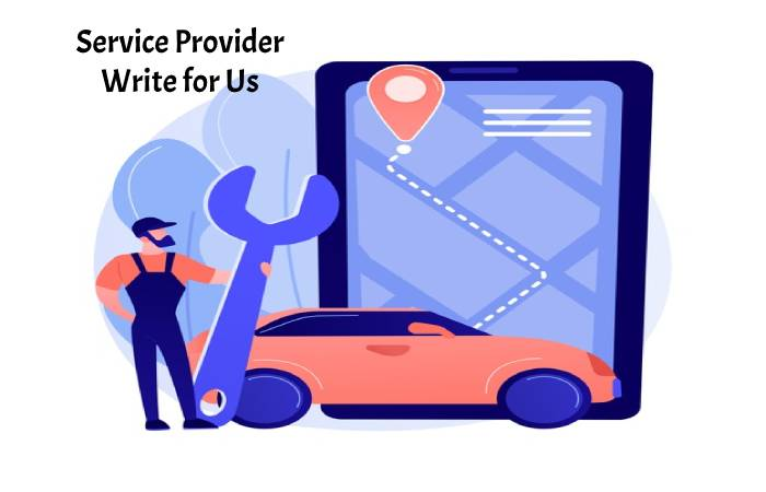 Service Provider Write for Us