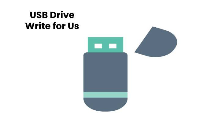 USB Drive Write for Us