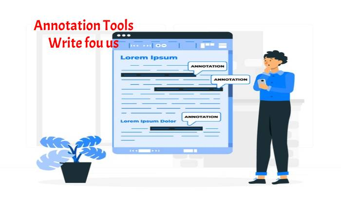 Annotation Tools Write for us