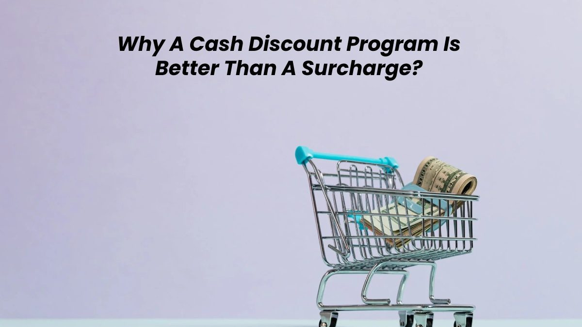 Why A Cash Discount Program Is Better Than A Surcharge